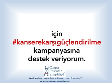 #kanserekarşıgüçlendirilme Kampanyasi - Cancer Research Simplified