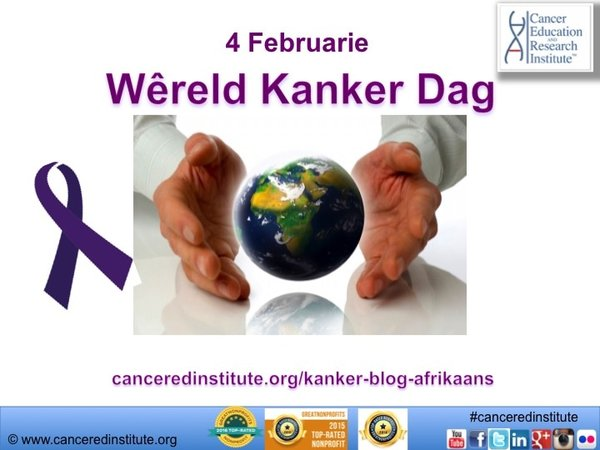 Wêreld Kanker Dag - Cancer Education and Research Institute (CERI)