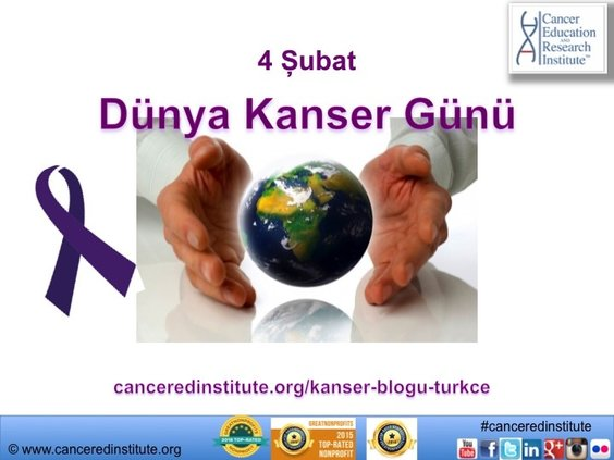 Dünya Kanser Günü - Cancer Education and Research Institute (CERI)